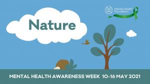 Nature — Mental Health Awareness Week 2021